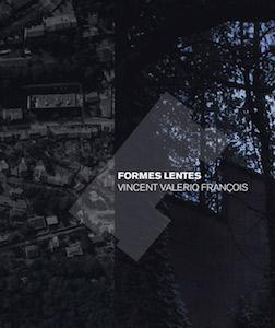 ``Formes Lentes`` Vincent Valerio François - photo