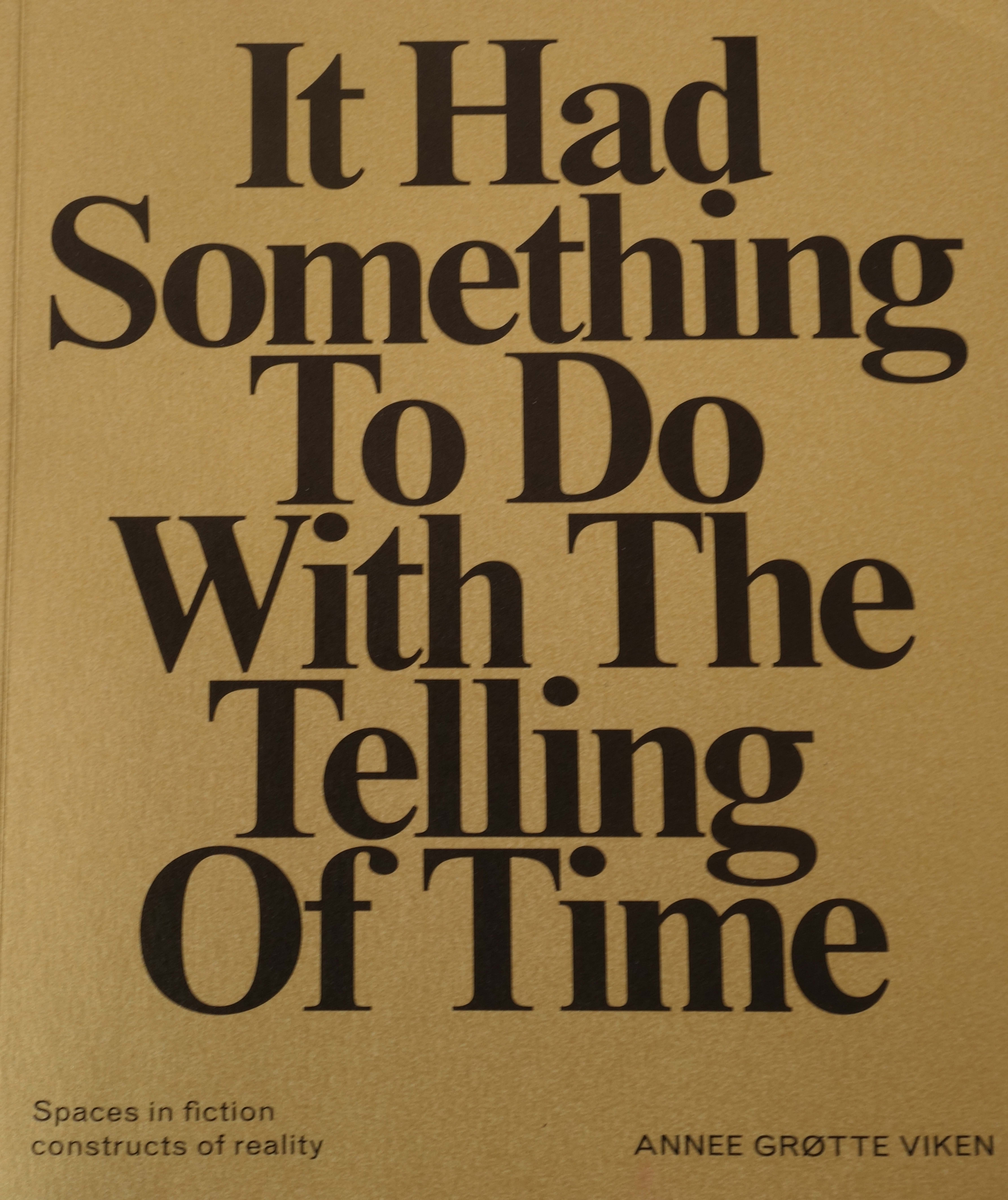 ``It had something to do with the telling of time`` Anne Grøtte Viken - Théâtre